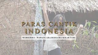 Paras Cantik Indonesia Webseries - Wawancara Bersama Sekar Sari