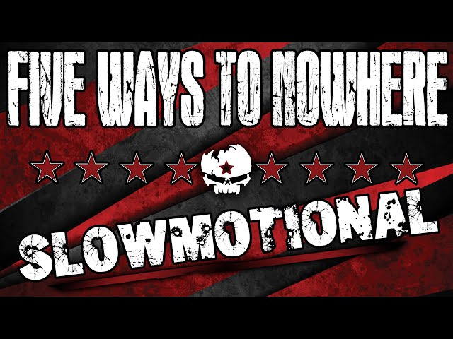 FIVE WAYS TO NOWHERE - Slowmotional (Official Lyrics Video)