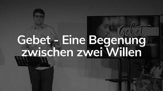 Gebet - Eine Begegnung zwischen zwei Willen - Maiko Müller