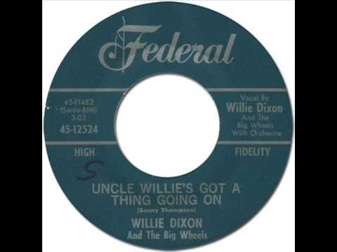 WILLIE DIXON - Uncle Willie's Got A Thing Going On [Federal 12524] 1964