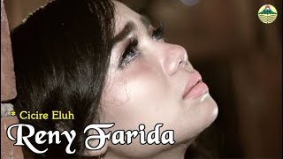 Reny Farida - Cicire Eluh   |   Official Video