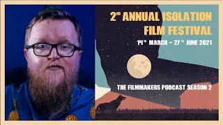 The Filmmakers Podcast Season 2 | 2021 Isolation Film Festival