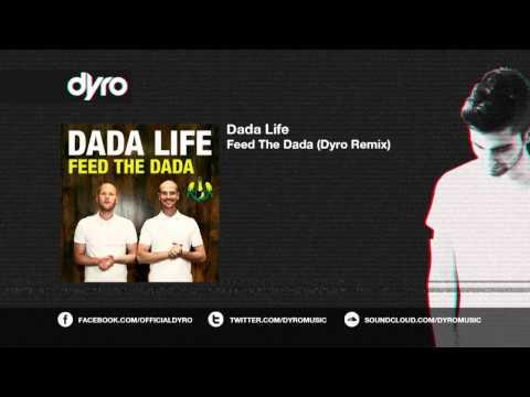 Dada Life - Feed The Dada (Dyro Remix)
