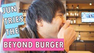 Jun tries the vegan Beyond Burger