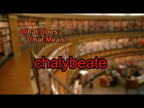 What does chalybeate mean?