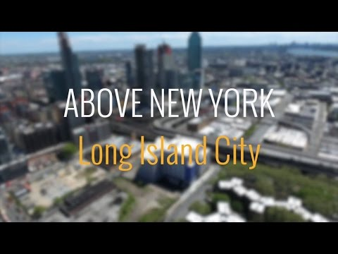 Above New York: Aerial View of Long Island City, Queens (Part 1)