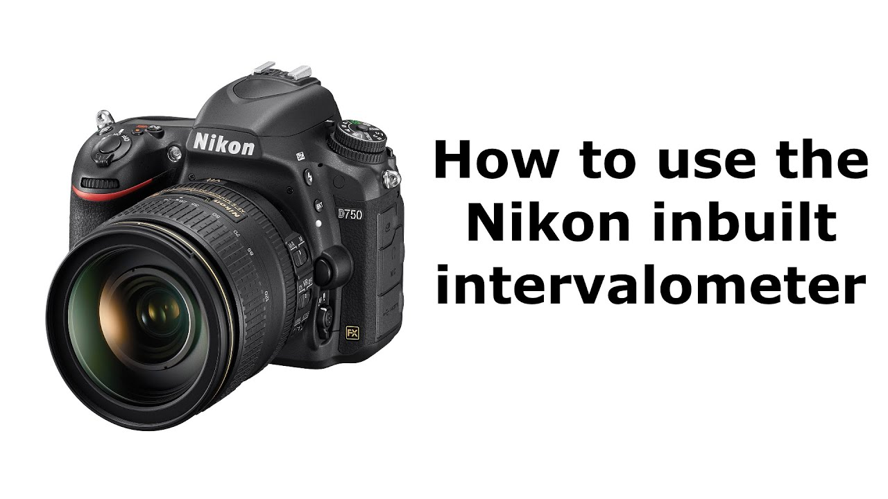 How to use the Nikon inbuilt intervalometer
