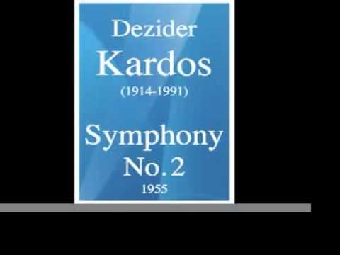 """Dezider Kardos (1914-1991) : Symphony No. 2 """"Native Land"""" (1955)"""
