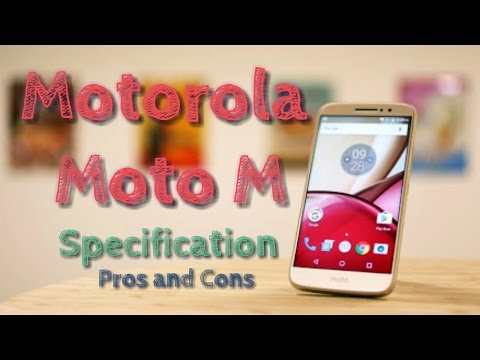 Motorola Moto M- specifications, pros and...