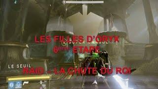 DESTINY - RAID ORYX - LA CHUTE DU ROI - SIXIEME ETAPE - LES FILLES D