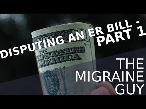 The Migraine Guy - Disputing an Emergency Room Bill - Part 1