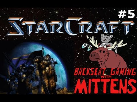 Backseat Gaming with Mittens - Starcraft #5 - Terran-age Dream