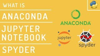 What is Anaconda, Jupyter Notebook and Spyder in Python