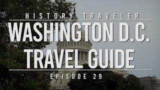 Washington D.C. Travel Guide   History Traveler Episode 29