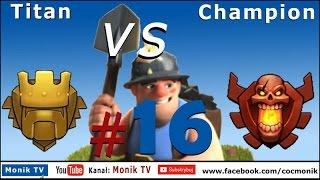 Monik TV Clash of Clans - Titan vs Champion #16, 3 stars, TH11 Max Def, Miners
