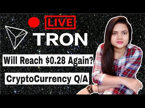 LIVE : TRON Will Reach $0.28 Again ? CryptoCurrency Q/A