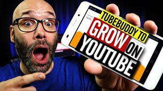 How To Grow On YouTube With Tubebuddy