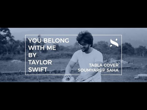 Taylor Swift -You belong with me   Tabla Cover (Earphones recommended)