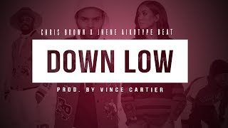Chris Brown x Jhene Aiko - Down Low (Prod.by Vince Cartier)