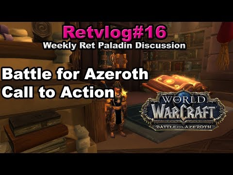 Retvlog #16 Ret Paladin Battle for Azeroth Alpha Call to Action