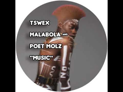 Tswex Malabola, Poet Molz - Music