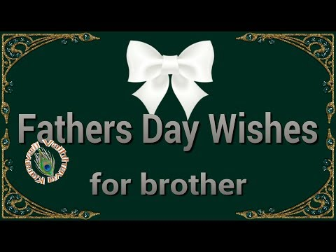 Happy Father's Day 2017, Fathers Day Wishes for Brother,Quotes,Images,Greetings,WhatsApp Video