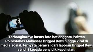 Tak Hanya Kirim Poto, Brigpol Dewi Bugil dalam Video Berdurasi 11 Menit