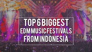 Top 6 Biggest EDM Music Festivals In Indonesia 2017