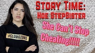 STORY TIME: SHE COULDN'T STOP CHEATING