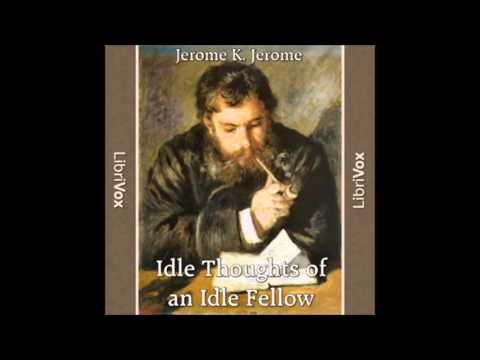 Idle Thoughts of an Idle Fellow by Jerome K. Jerome (FULL Audiobook)
