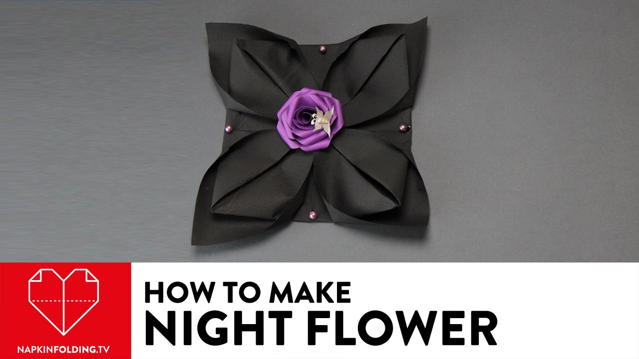 Night Flower Lotus Diy Napkin Folding Youtube