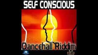 "Self Conscious Riddim Mix ""2016"""