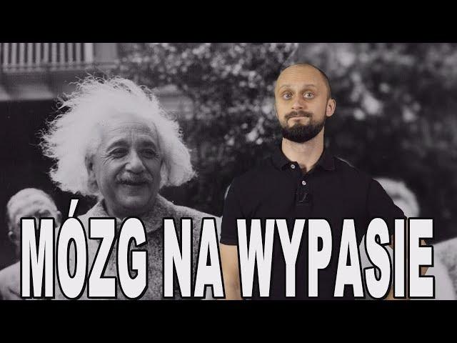 Mózg na wypasie - Albert Einstein. Historia Bez Cenzury