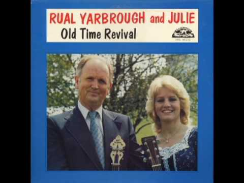 Old Time Revival [1982] - Rual Yarbrough & Julie 