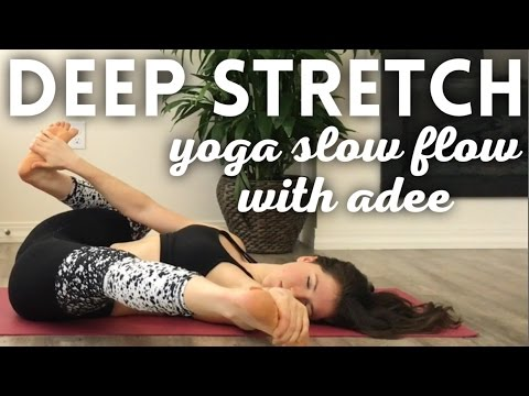 DEEP STRETCH [Slow Flow Yoga w/Adee]
