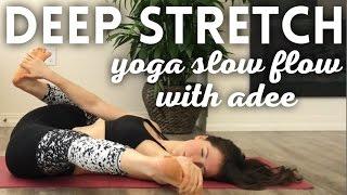 DEEP STRETCH [Slow Flow Yoga w/Adee]