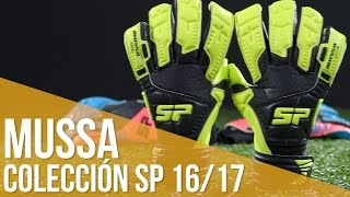Review Guante SP Mussa . Colección Next Generation 2016/17