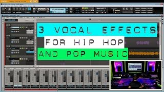 3 Vocal Effects for Hip HopPop Music