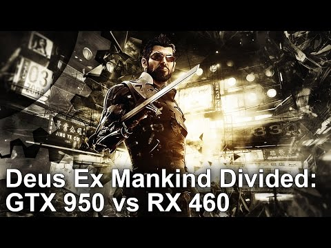 Deus Ex Mankind Divided: GTX 950 vs RX 460 Gameplay Frame-Rate Tests