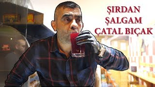Şırdancı Eşo | Şırdanla Şalgam içilir, Şırdan Çatal Bıçakla yenmez...