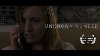 Unknown Number (Short Horror Film)