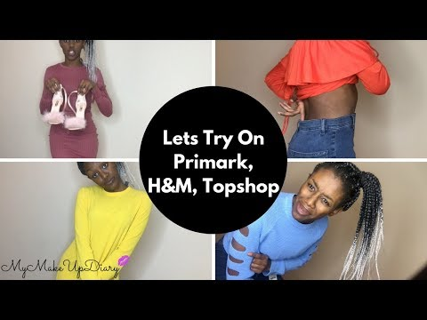 Try On Haul Primark, H&M, Topshop