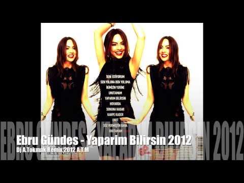 Ebru Gündes - Yaparim Bilirsin (Dj A.Tokmak Remix ) 2012 A.T.M