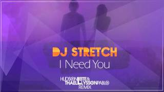 DJ Stretch Feat. Di Land - I Need You (Hudson Leite & Thaellysson Pablo Remix)