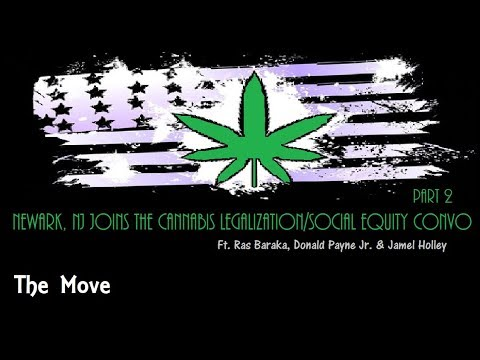 Brick City Speaks on New Jersey's Bud Legalization/Social Equity p2   The Move