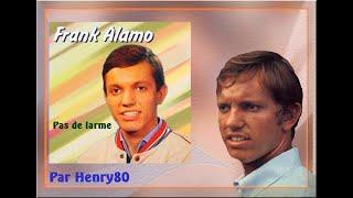 FRANK ALAMO : PAS DE LARMES