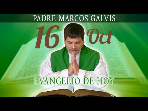 Evangelio de Hoy Martes 16 de Octubre de 2018 - Padre Marcos Galvis Jaimes