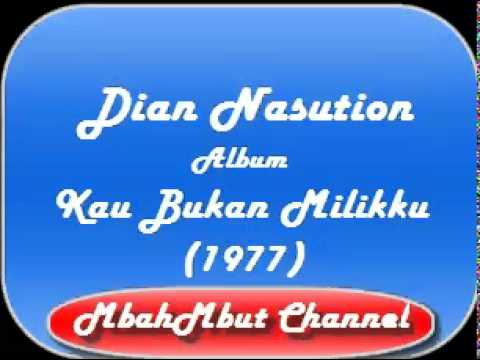 Diana Nasution Full Album  Kau Bukan Milikku 1977