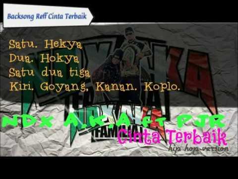Ndx A.K.A ft PJR - Cinta Terbaik Full Lirik mode