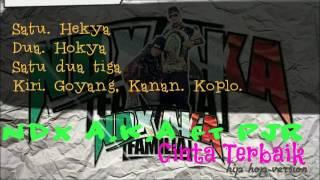ndx aka ft pjr cinta terbaik full lirik mode